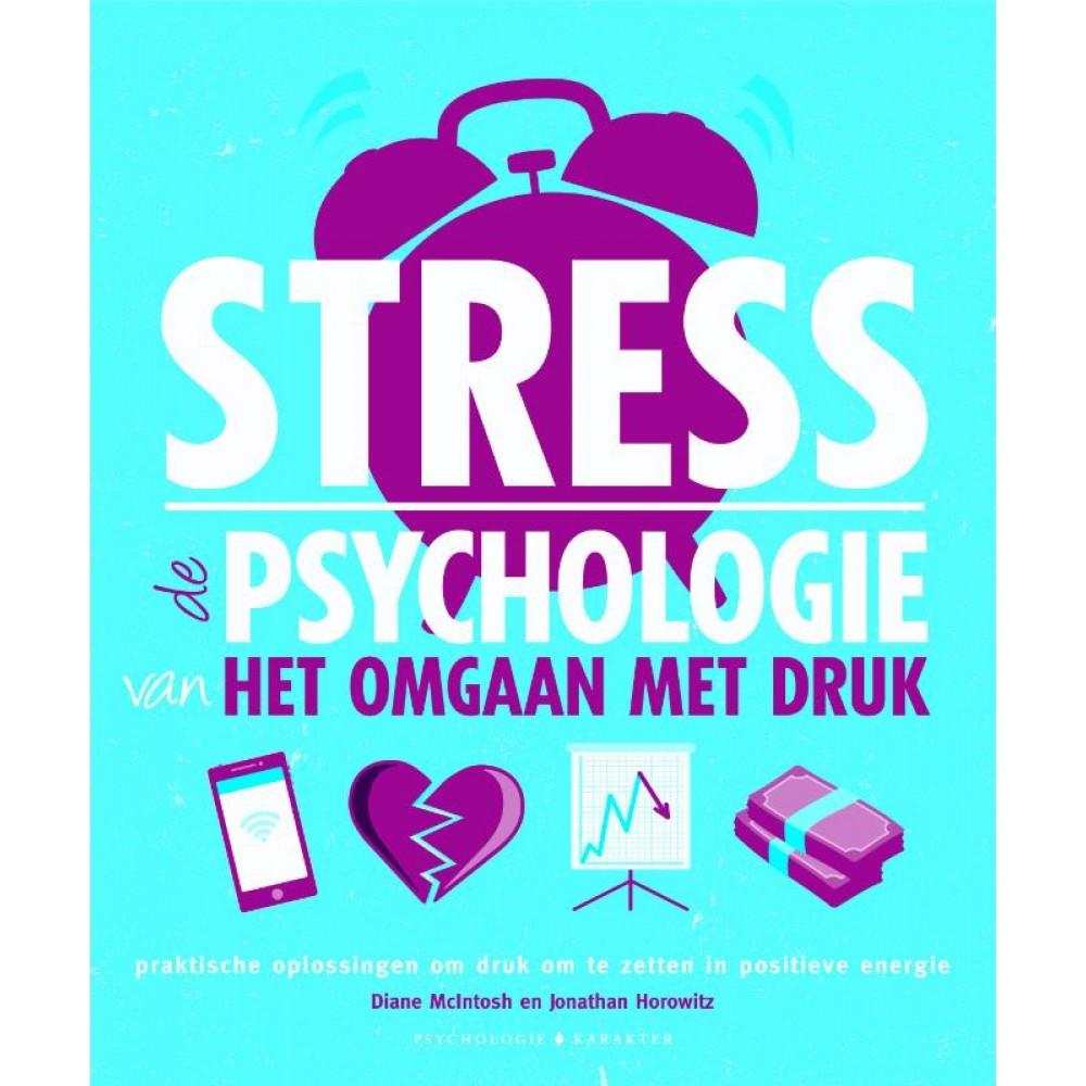Stress de psychologie van het omgaan met druk